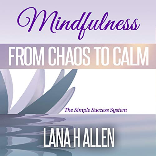 Mindfulness: From Chaos to Calm audiobook cover art