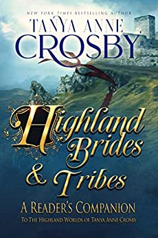 Highland Brides & Tribes: A Reader's Companion (The Highland Brides) by [Tanya Anne Crosby]