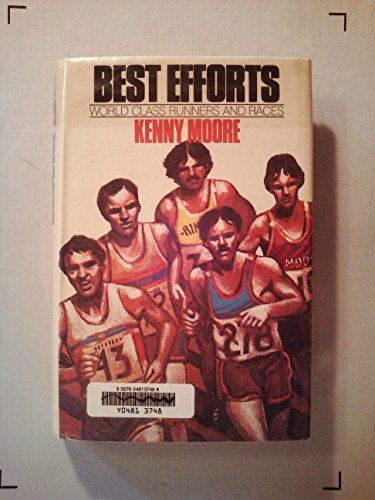 Best Efforts: World Class Runners and Races (Best Runner In The World)