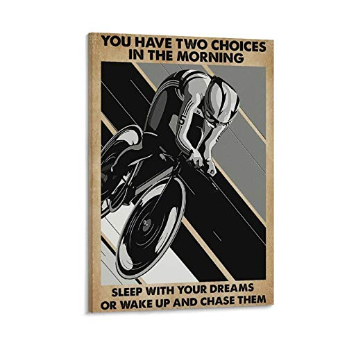 ERTYG Outdoors Poster Cycling Poster Cycling You Have Two Choices In The Morning Canvas Art Poster and Wall Art Picture Print Modern Family bedroom Decor Posters 12x18inch(30x45cm)
