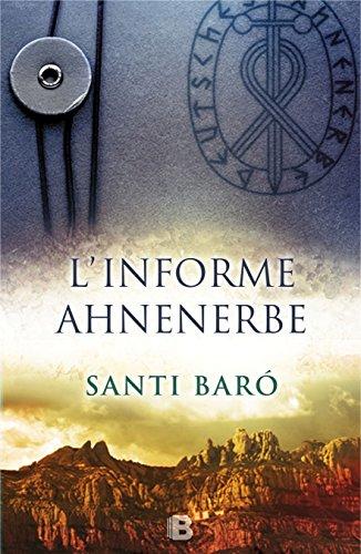 L'informe Ahnenerbe: document secret q va portar Hitler a Montserrat en busca del Sant Gre (Catalan Edition)