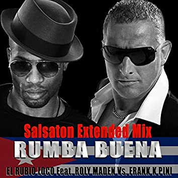 Rumba Buena (feat. Roly Maden, Frank K Pini) [Salsaton Extended Mix]