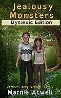 Jealousy Monsters Dyslexic Edition (Starlight Investigations Dyslexic)