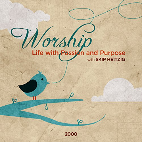 Worship: Life with Passion and Purpose audiobook cover art