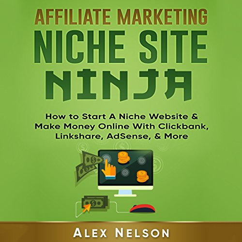 Affiliate Marketing Niche Site Ninja audiobook cover art