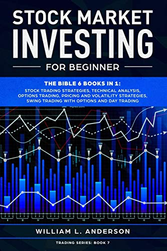 Real Estate Investing Books! - Stock Market Investing for Beginner: The Bible 6 books in 1: Stock Trading Strategies, Technical Analysis, Options , Pricing and Volatility Strategies, Swing and Day Trading with Options