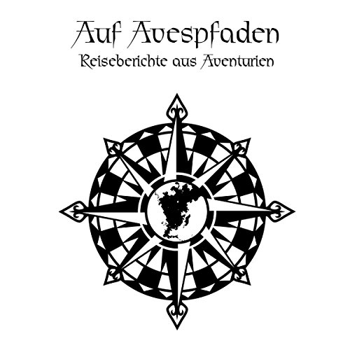 Auf Avespfaden - Reiseberichte aus Aventurien Titelbild