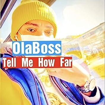 Tell Me How Far