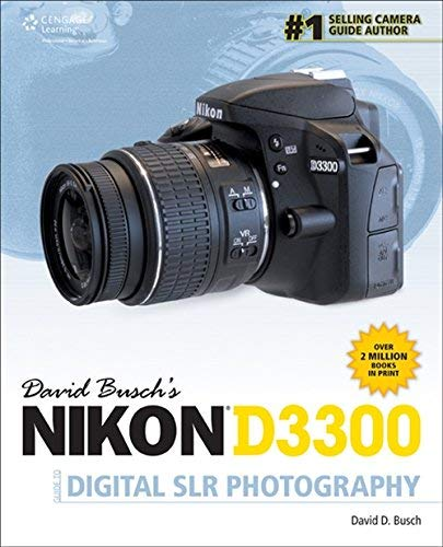 David Busch's Nikon D3300 Guide to Digital SLR Photography by David D. Busch (2014-05-22)