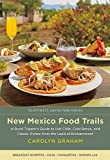 New Mexico Food Trails: A Road Tripper's Guide to Hot Chile, Cold Brews, and Classic Dishes from the Land of Enchantment (Southwest Adventure Series)