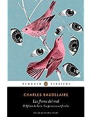Las flores del mal   El Spleen de París   Los paraísos artificiales (Penguin Clásicos)