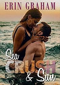 Sea, crush & sun par Erin Graham