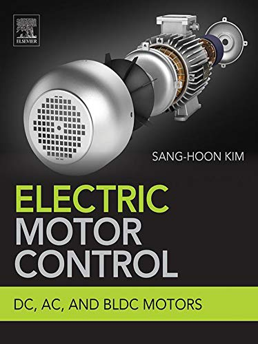 Electric Motor Control: DC, AC, and BLDC Motors (English Edition)