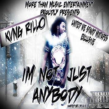 I'm Not Just Anybody
