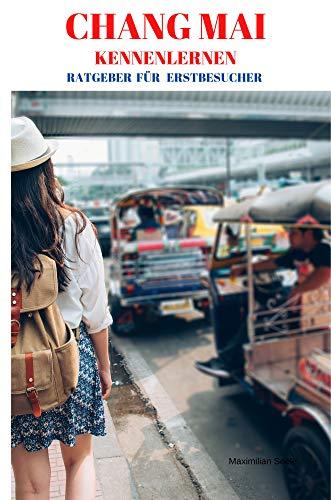 Chang Mai Kennenlernen Ein Ratgeber für Erstbesucher: für Urlauber, Aussteiger und Rentner die etwas mehr über die Rose des Norden in Thailand wissen möchten.