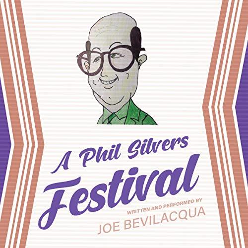A Phil Silvers Festival Audiobook By Joe Bevilacqua cover art