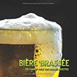 bière brassée - Un carnet pour vos propres recettes: Un cahier de brassage de bière * La meilleure bière est brassée à la maison.