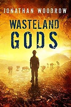 Wasteland Gods by [Jonathan Woodrow]