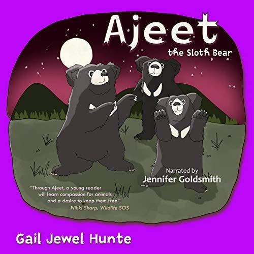 Ajeet the Sloth Bear Audiobook By Gail Jewel Hunte cover art