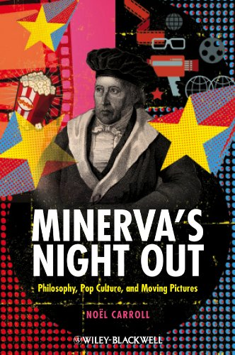 Minerva's Night Out: Philosophy, Pop Culture, and Moving Pictures (English Edition)