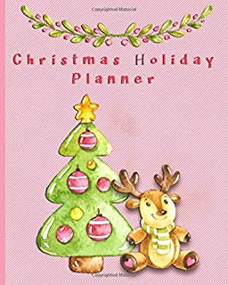 Christmas Holiday Planner: Use these Checklists to stay Organized this Christmas - Meals, Recipes, Gifts, Greeting Cards, Decorations, Budget, Guest Book, Journals and More!