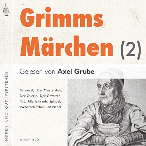 Rapunzel / Der Meisterdieb / Der Okerlo / Der Gevatter Tod / Allerleihrauh / Spindel, Weberschiffchen und Nadel Titelbild