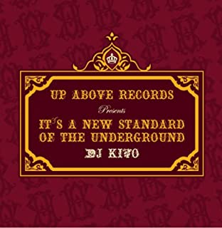 "UP ABOVE RECORDING PRESENTS""IT'S A NEW STANDARD OF THE UNDERGROUND"""