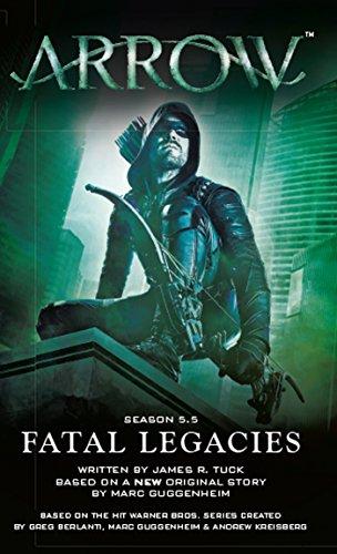 Arrow: Fatal Legacies (English Edition)