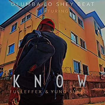 Know (feat. Fulleffex & Yung Sulli)