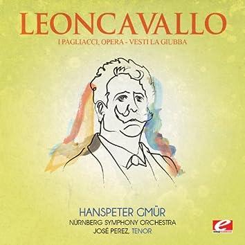 """Leoncavallo: I Pagliacci, Opera: """"Vesti La Giubba"""" (Digitally Remastered)"""