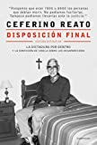 Disposición final: La dictadura por dentro y la confesión