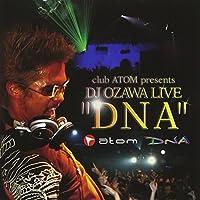"Club Atom presents DJ OZAWA LIVE""DNA"""