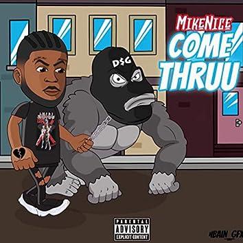 Come Thruu