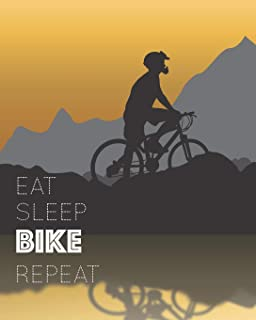 Eat Sleep BIKE Repeat: - Lined Notebook, Diary, Track, Log or Journal - Gift for Mountain Bikers, Cyclists, Bicycles Fans, Off-Road Cycling Lover - (8 x10