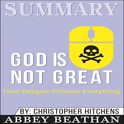 Summary: God Is Not Great: How Religion Poisons Everything audiobook cover art