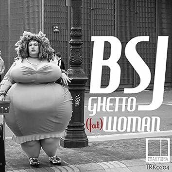Ghetto (Fat) Woman
