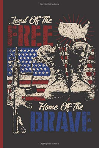 Land of the Free Home of the Brave | Blank Lined Journal Notebook: For Writing Notes or Journaling