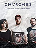 Chvrches - Live at Hype Machine's Hype Hotel