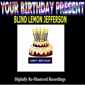 Your Birthday Present - Blind Lemon Jefferson