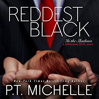 Reddest Black     In the Shadows, Book 7              By:                                                                                                                                 P.T. Michelle                               Narrated by:                                                                                                                                 Kirsten Leigh,                                                                                        Lee Samuels                      Length: 6 hrs and 29 mins     92 ratings     Overall 4.8