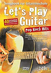 Let\'S Play Guitar Pop Rock Hits: Songbook Zur Gitarrenschule - 40 Gitarren-Klassiker Ohne Notenkenntnisse Spielen