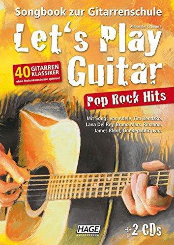 Let's Play Guitar Pop Rock Hits mit 2 CDs: Songbook zur Gitarrenschule - 40 Gitarren-Klassiker ohne Notenkenntnisse spielen
