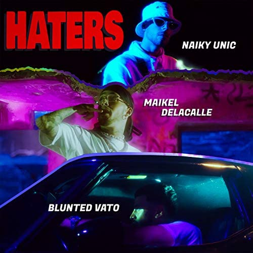 Naiky Unic, Maikel Delacalle & Blunted Vato