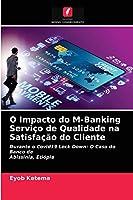 O Impacto do M-Banking Serviço de Qualidade na Satisfação do Cliente