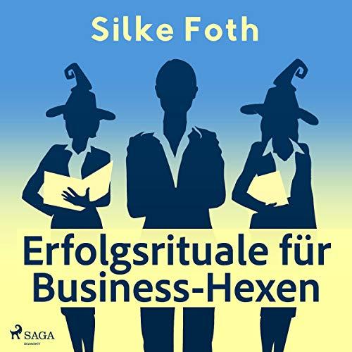 Erfolgsrituale für Business-Hexen Titelbild