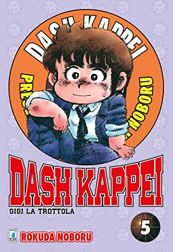 Dash Kappei. Gigi la trottola (Vol. 5)