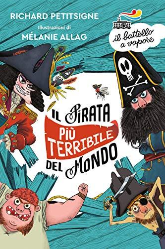 Il pirata più terribile del mondo. Ediz. a colori