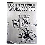 CAMARGUE SECRETE - PIERRE BELFOND