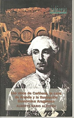 Los Vinos De Cariñena, La Casa De Aranda Y La Ilustración Económica Aragonesa