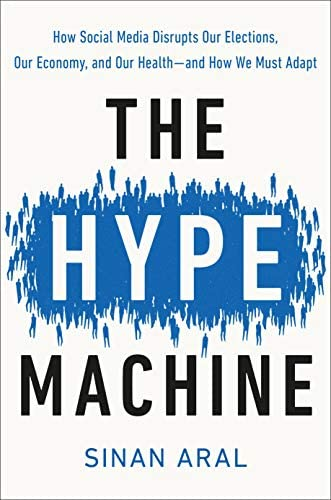 The Hype Machine How Social Media Disrupts Our Elections Our Economy and Our Health and How product image